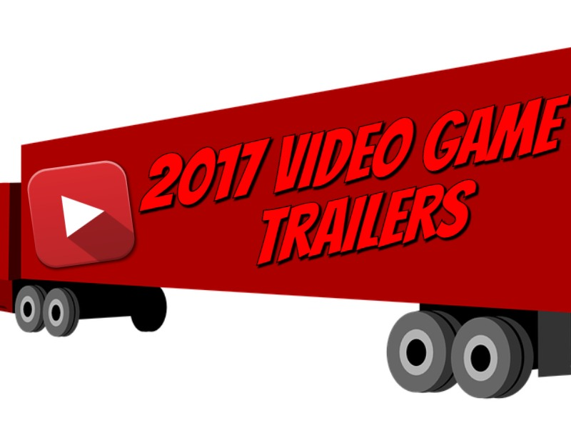 2017 video game trailers