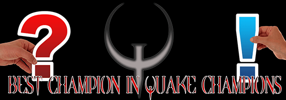 best-champion-in-quake-champions-1