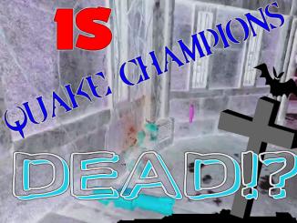 is quake champions dead