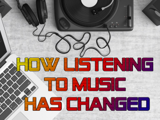 how listening to music has changed